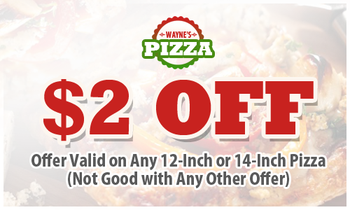 $2 Off - Offer Valid on Any 12-Inch or 14-Inch Pizza (Not Good with Any Other Offer)